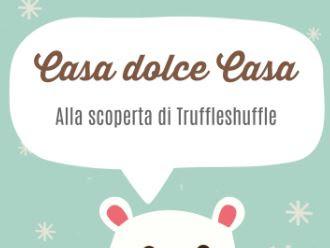 Casa dolce casa: ho scoperto truffleshuffle.co.uk