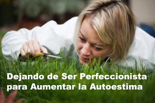 baja autoestima, perfeccionista, dejar de ser perfecionista