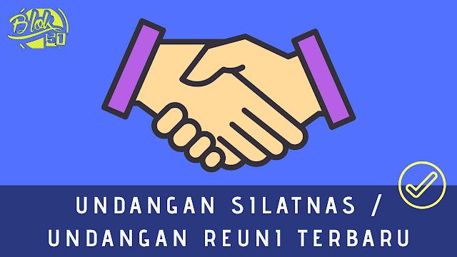 Contoh Undangan Silatnas / Undangan Reuni Terbaru