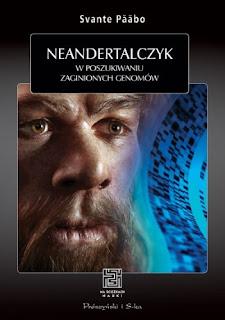 Neandertalczyk. W poszukiwaniu zaginionych genomów - Svante Pääbo