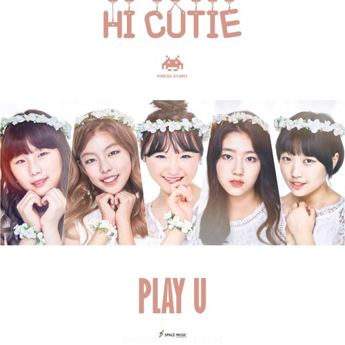 HI CUTIE – Play U – Single