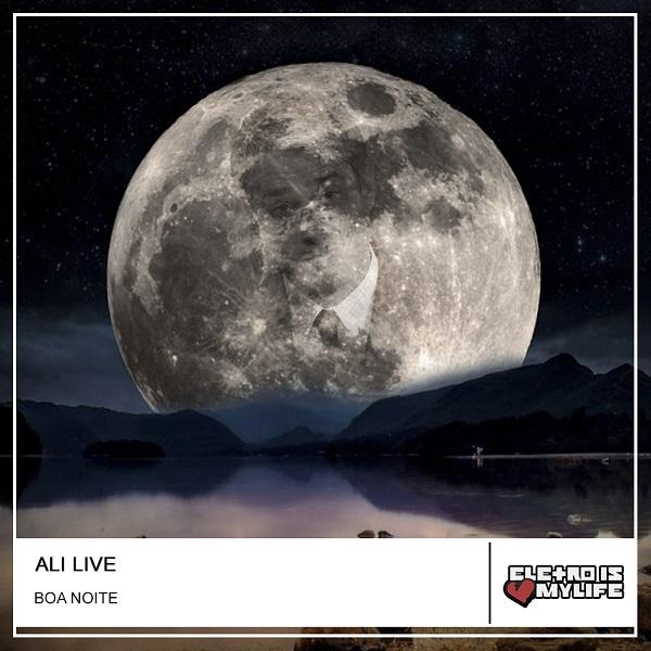 Ali Live - Boa Noite (Original Mix)