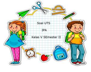 Soal Uts Ipa Kelas 5 Semester 2 Plus Kunci Jawaban Juragan Les