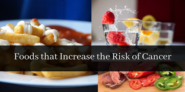 Foods that Increase the Risk of Cancer