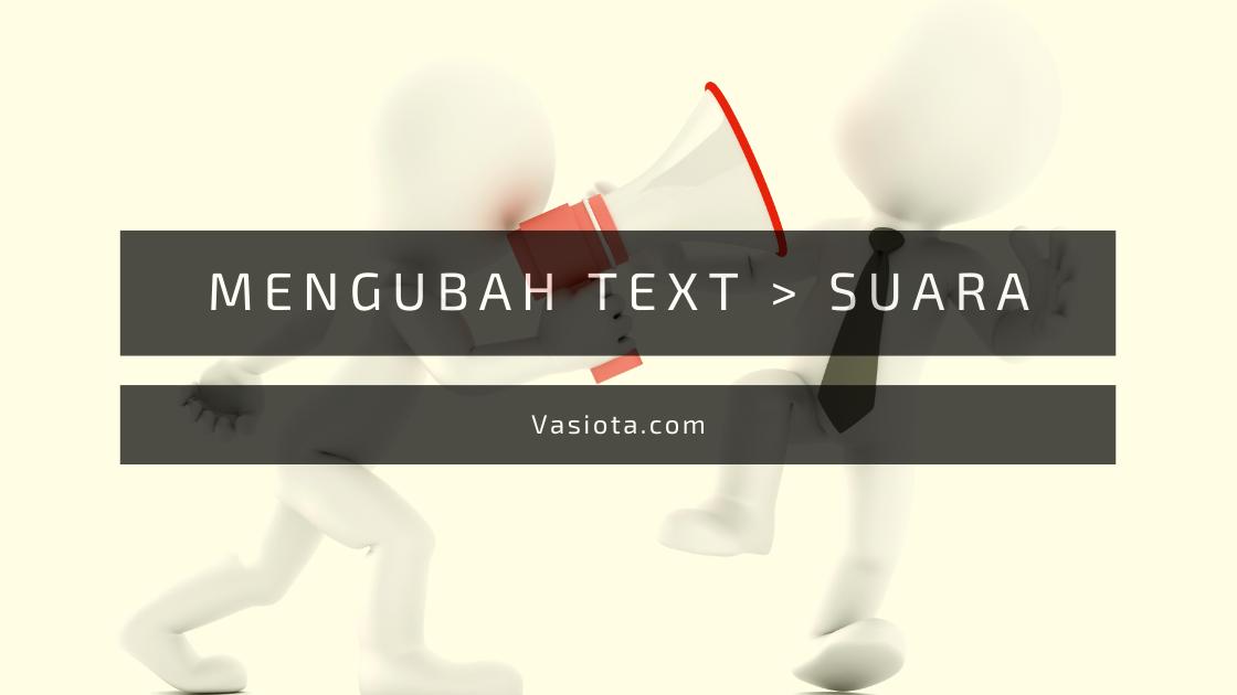 cara mengubah text menjadi suara