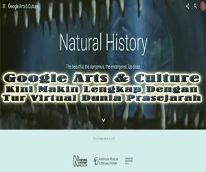 Layanan Google Arts & Culture Kini Makin Lengkap Dengan Tur Virtual Dunia Prasejarah