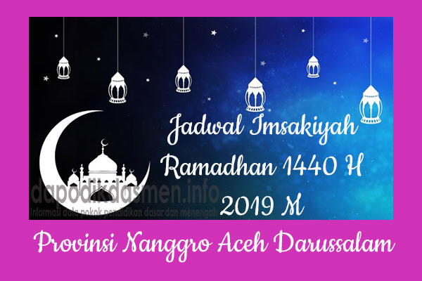 Jadwal Imsakiyah Ramadhan 1440 H (2019 M) Provinsi Nangroe Aceh Darussalam, Jadwal Imsakiyah Provinsi Nangroe Aceh Darussalam Ramadhan 2019 M (1440 H), Jadwal Imsakiyah DEPAG Provinsi Nangroe Aceh Darussalam Hari Ini Ramadhan 1440 H / 2019, Jadwal Imsak Puasa Ramadhan Provinsi Nangroe Aceh Darussalam 2019/1440H Hari ini