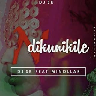 DJ SK – Ndikunikile (feat. Minollar)