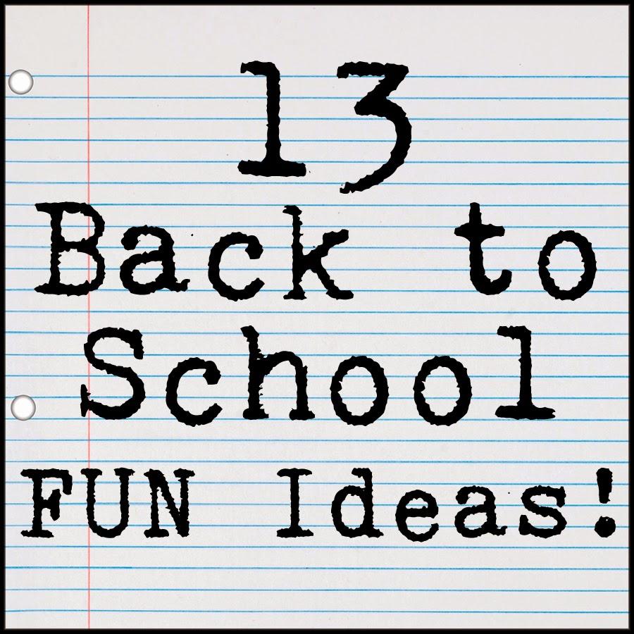 13 Great Back To School Fun Ideas