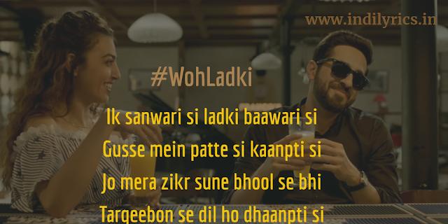 Woh Ladki | AndhaDhun | Arijit Singh | Full Audio Song Lyrics with English Translation and Real Meaning