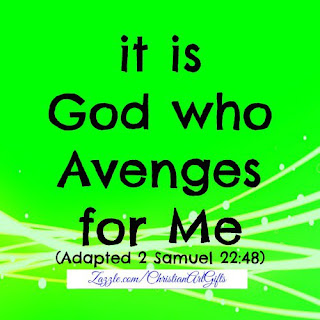 It is God who avenges for me 2 Samuel 22:48