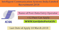 Intelligent Communication Systems India Limited Recruitment 2018-Data Entry Operator