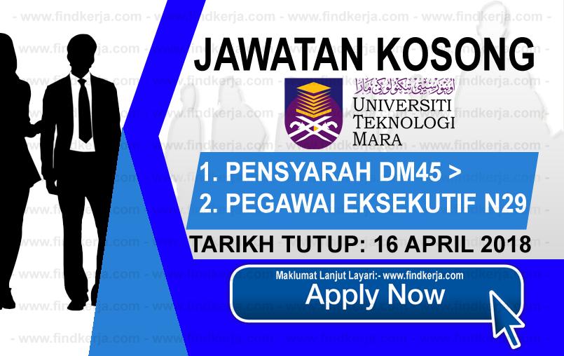 Jawatan Kerja Kosong UiTM - Universiti Teknologi MARA logo www.findkerja.com april 2018
