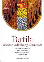 BATIK WARISAN ADILUHUNG NUSANTARA, pengarang asti musman, penerbit g-media