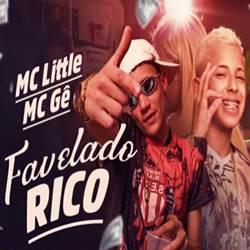 Baixar Favelado Rico - MC Little e MC Gê Mp3