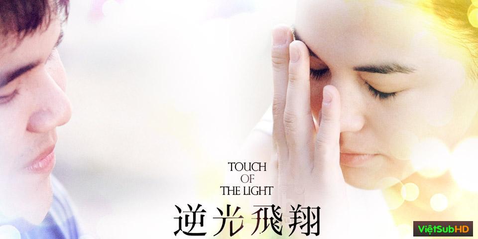 Phim Ngược Chiều Ánh Sáng VietSub HD | Touch Of The Light 2013