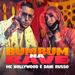 Bumbum Na Rave - MC Hollywood e Dani Russo