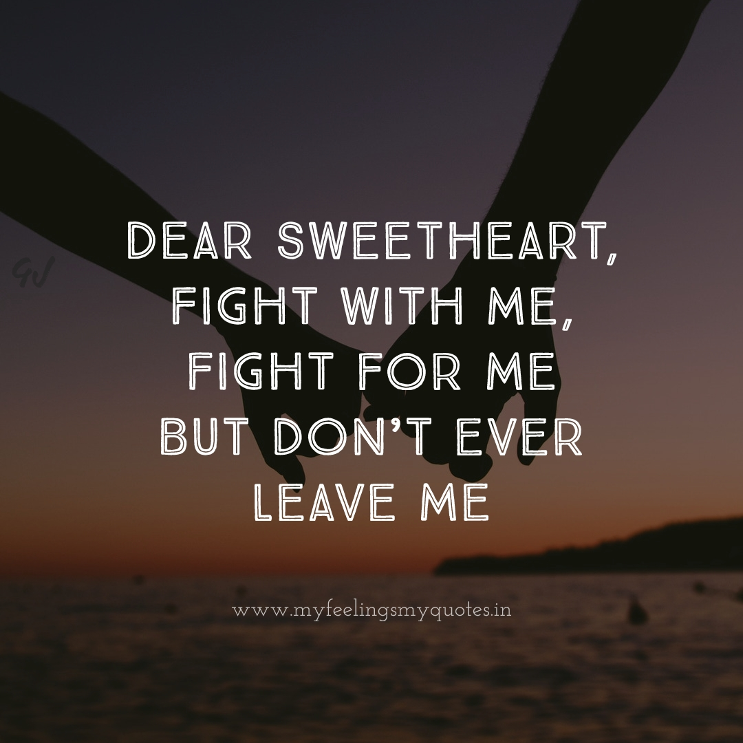 Dont Leave Me Ever My Feelings My Quotes