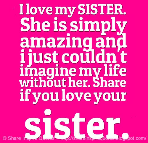Sisters Love Quotes: I Love My Sister Quote
