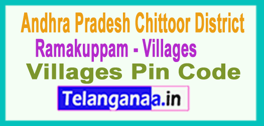 Chittoor District Ramakuppam Mandal and Villages Pin Codes in Andhra Pradesh State
