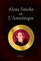 Mes Livres; delf in; au repaire de l'imaginaire; roman; alexa; smoke; amnésique; alexa smoke et l'amnésique; ebook; fantasy; magie;