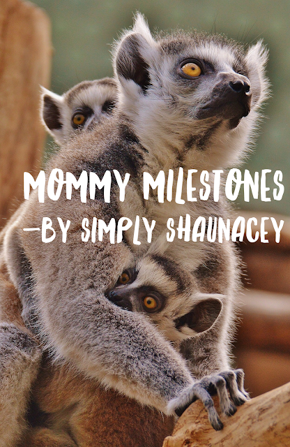 mommy milestones simply shaunacey