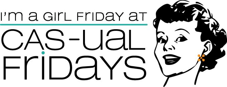 CAS-ual Fridays Girl Friday