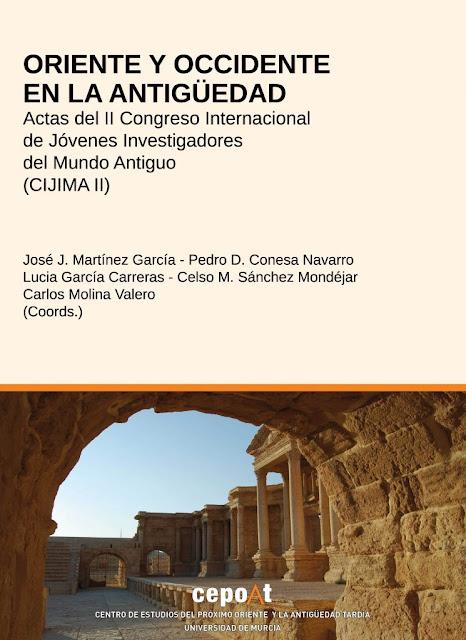 """""""Oriente y Occidente en la Antigüedad"""", las actas del II Congreso Internacional de Jóvenes Investigadores del Mundo Antiguo (CIJIMA II)"""