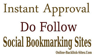 Instant Approval Do Follow Social Bookmarking Sites 2017