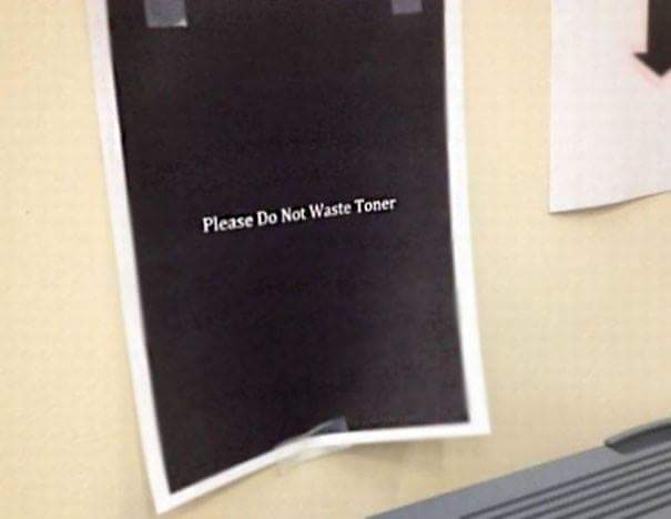 Funny Please Do Not Waste Toner Sign Picture