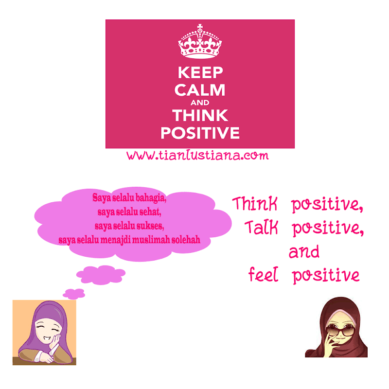 Think Positive, Talk Positive and Feel positive