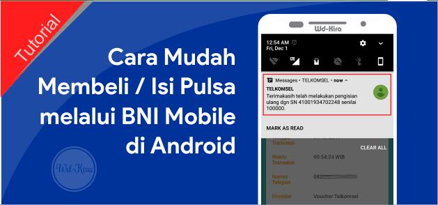 wd-kira, BNI Mobile, cara membeli pulsa melalui smartphone android, membeli pulsa melalui BNI Mobile, cara isi pulsa melalui BNI Mobile, cara aktivasi BNI Mobile, panduan membeli pulsa melalui Internet Banking