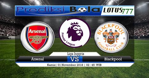 PREDIKSI Arsenal vs Blackpool 01 NOVEMBER 2018