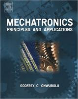 Mechatronics Principles and Applications by Godfrey C. Onwubolu