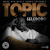 DOWNLOAD MP3: Selebobo – Topic