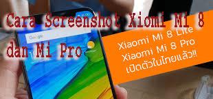 Cara Screenshot Xiomi Mi 8 dan Mi Pro 1