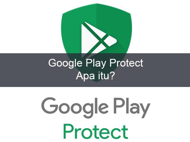 Google Meluncurkan Google Play Protect, Apa itu? 1