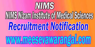 NIMS Nizam Institute of Medical Sciences Recruitment Notification 2016 www.nims.edu.in