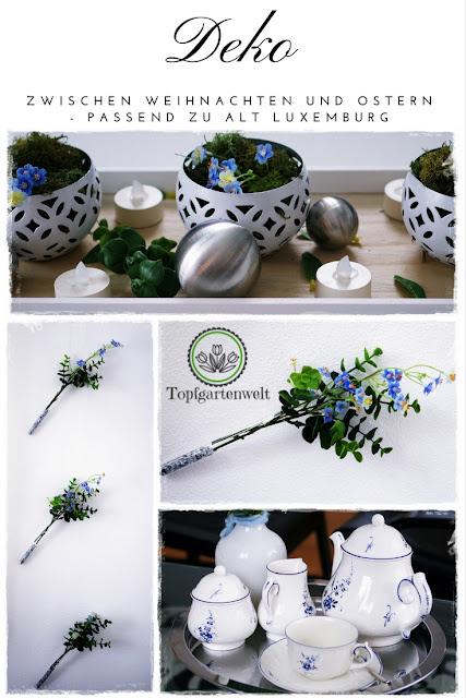 Dekoration zwischen Weihnachten und Ostern in blau, silber, weiß und grün - passend zum Service Alt Luxemburg: Gartenblog Topfgartenwelt #dekoration #zwischen #weihnachten #ostern #blau #silber #weiß #grün #service #altluxemburg #dekotipps