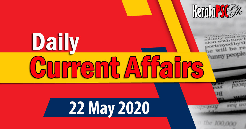 Kerala PSC Daily Malayalam Current Affairs 22 May 2020