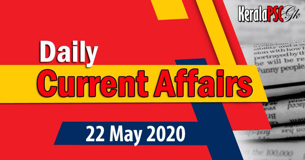 Kerala PSC Daily Malayalam Current Affairs 22 May 2020