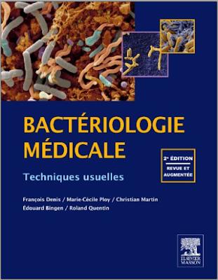 Bactériologie médicale, Techniques usuelles - François Denis PDF
