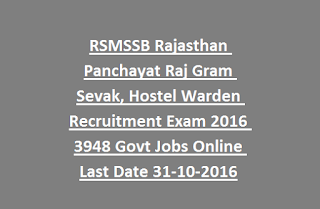RSMSSB Rajasthan Panchayat Raj Gram Sevak, Hostel Warden Recruitment Exam 2016 3948 Govt Jobs Online Last Date 31-10-2016