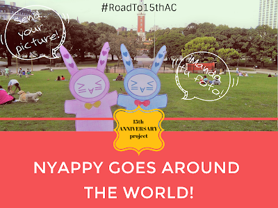 15th ANNIVERSARY project: NYAPPY GOES AROUND THE WORLD (PARTE 6)