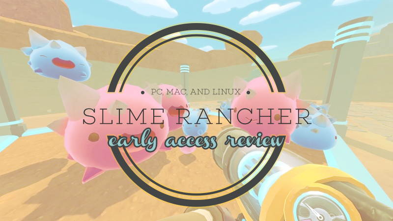 Review: Slime Rancher   Mimieux