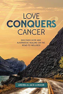 Love Conquers Cancer: Discover Hope and Alternative Healing on the Road to Wellness free book promotion Andrea London