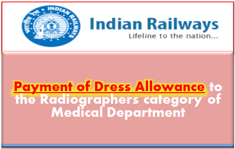 `payment-of-dress-allowance-to-the-Radiographer-railway-staff