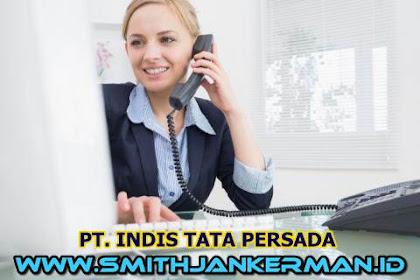 Lowongan PT. Indis Tata Persada Pekanbaru Maret 2018