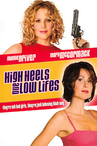 High Heels and Low Lifes Poster