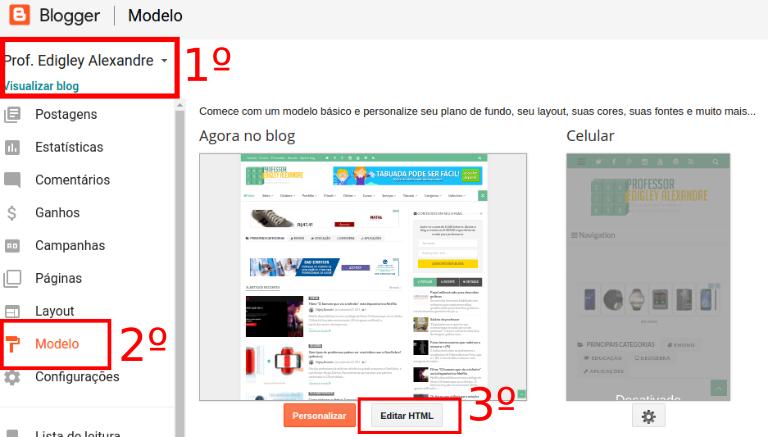1º passo: abra o modo HTML do seu blog